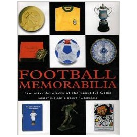 Football Memorabilia : Evocative Artefacts of the Beautiful Game (1999)