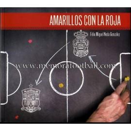 """""""Amarillos con la Roja"""" Félix Miguel Noda (2012)"""