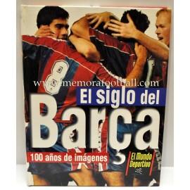 """""""EL SIGLO DEL BARÇA"""" 100 años en imágenes (1997)"""