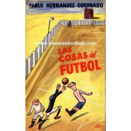 """""""LAS COSAS DEL FÚTBOL"""" Pablo Hernández Coronado 1955"""