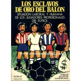 """""""Los esclavos de oro del balón"""" 1976"""