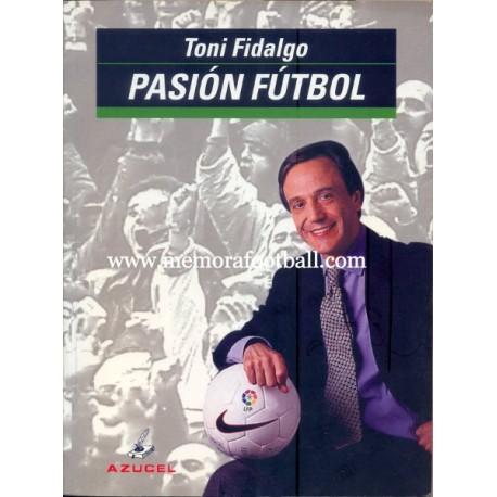 """""""Pasión Fútbol"""" Toni Fidalgo 1996"""