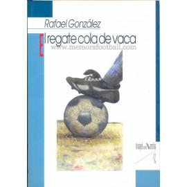 EL REGATE DE COLA DE VACA, Rafael González 1999