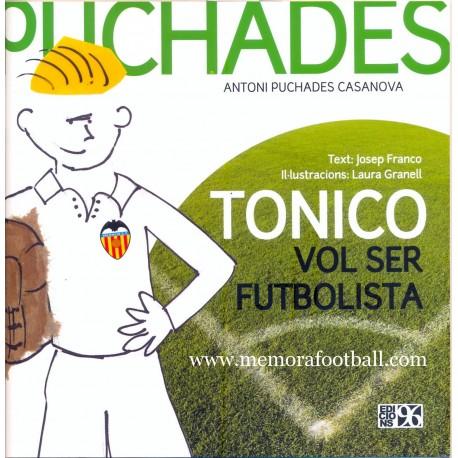 """PUCHADES"" Tonico vol ser futbolista (2012)"