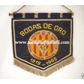 Federación Catalana de árbitros 1965 BODAS DE ORO pennant