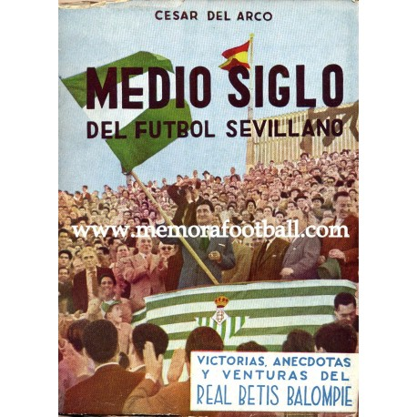 Medio siglo del Futbol Sevillano, Bodas de Oro del Betis, 1958