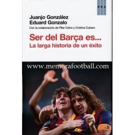 Ser del Barça es...La larga historia de un éxito (2012)