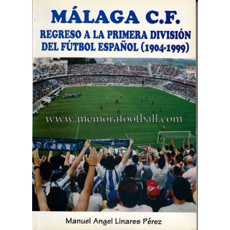 MÁLAGA C.F. Regreso a la Primera División del Fútbol Español (1904-1999)