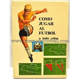 """""""Cómo jugar al fútbol"""" 1975"""