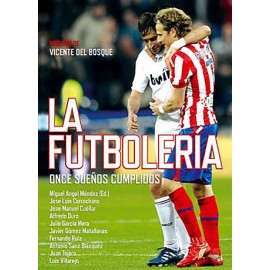 Libro: LA FUTBOLERÍA Once sueños cumplidos (2010)