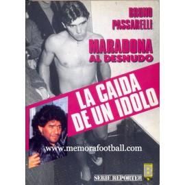 """La caída de un idolo"" Maradona al desnudo. 1991"