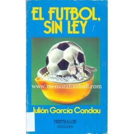 EL FÚTBOL SIN LEY, Julian Gª Candau 1980