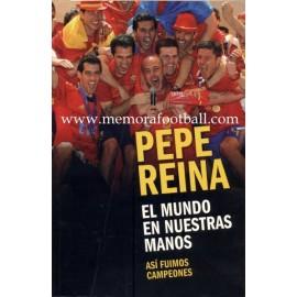 PEPE REINA, El mundo en nuestras manos, 2010